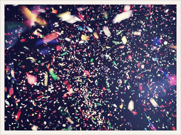 Confetti raining down on us like snow. It was dizzying and so gleeful!